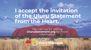 I accept the invitation of Uluru Statement From The Heart